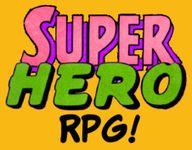RPG: Super Hero RPG!