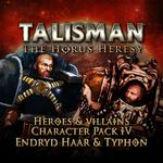 Video Game: Talisman: The Horus Heresy – Heroes & Villains Character Pack – Endryd Haar and Typhon