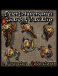 RPG Item: Desert Adversaries Guards & Cavalry