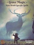 RPG Item: Grove Magic: New Druid-Specific Spells