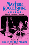 RPG Item: Master of the Rogue Spire Volume 2: Rules for the Master