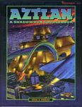 RPG Item: Aztlan: A Shadowrun Sourcebook
