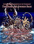 RPG Item: Journey Through the Center of the Underdark 2: The Darklake Strikes Back