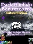 RPG Item: Dark Obelisk 1: Berinncorte: Collector's Edition (5E)