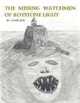 RPG Item: The Missing Watchmen of Rotstone Light