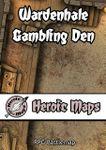 RPG Item: Heroic Maps: Wardenhale: Gambling Den