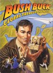 Video Game: Bush Buck: Global Treasure Hunter