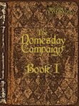 RPG Item: The Domesday Campaign - Book I