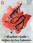 RPG Item: Heprion's Guide: Artifacts for Ooze Enthusiasts
