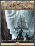 RPG Item: The Road to Revolution 4: Puncture the Blackened Vein