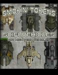 RPG Item: Smokin' Tokens: Scifi Vehicles