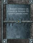 RPG Item: A Baker's Dozen of Dungeon Rooms IV: Level Connectors