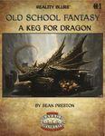 RPG Item: Old School Fantasy #01: A Keg for Dragon (Savage Worlds)