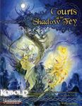 RPG Item: Courts of the Shadow Fey (PFRPG)