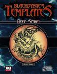 RPG Item: Blackdyrge's Templates: Deep Spawn