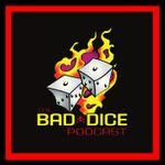 Podcast: The Bad Dice Podcast