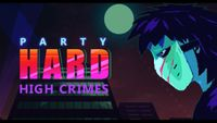 Video Game: Party Hard - High Crimes