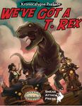 RPG Item: Kronocalypse Prelude: We've Got a T. Rex
