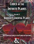 RPG Item: Codex of the Infinite Planes Volume 05: Border Elemental Planes