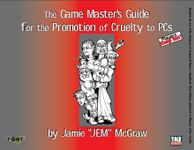 RPG Item: The Game Master's Guide for the Promotion of Cruelty to PCs