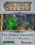 RPG Item: Deadly Delves: The Gilded Gauntlet