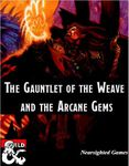 RPG Item: The Gauntlet of the Weave and the Arcane Gems