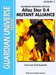 RPG Item: Atlas Star 0.4: Mutant Alliance
