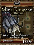 RPG Item: Mini-Dungeon Collection 039: We All Start Somewhere (Pathfinder)