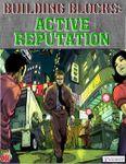 RPG Item: Building Blocks: Active Reputation
