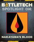 RPG Item: BattleTech - Spotlight On: Nakayama's Blood