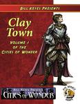 RPG Item: Clay Town: Volume 1 of the Cities of Wonder