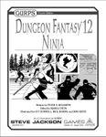 RPG Item: GURPS Dungeon Fantasy 12: Ninja