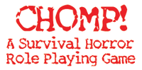 RPG: CHOMP!  A Survival Horror Role Playing Game