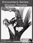RPG Item: Encounters Series 6: Woman Trouble