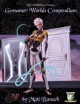 RPG Item: Gossamer Worlds Compendium
