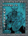 RPG Item: A Touch of Evil, Vol. 4: Dwarves