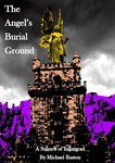 RPG Item: The Angel's Burial Ground: A Suburb of Infinigrad
