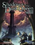 RPG Item: Shadows of the Dusk Queen (Pathfinder)