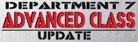 Series: Department 7 Advanced Class Update