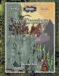 RPG Item: A23: Twin Crossings (Pathfinder)