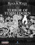 RPG Item: 0one's Black & White Adventures: The Terror of Tumbledown