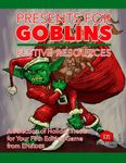RPG Item: Presents for Goblins: Festive Resources