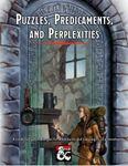 RPG Item: Puzzles, Predicaments, and Perplexities
