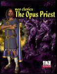 RPG Item: Neo Clerics: The Opus Priest