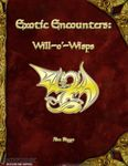 RPG Item: Exotic Encounters: Will o' Wisps