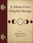 RPG Item: A Moon Over Dolphin Bridge