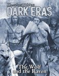 RPG Item: Chronicles of Darkness: Dark Eras: The Wolf and the Raven