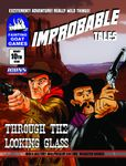RPG Item: Improbable Tales 10: Through the Looking Glass