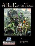 RPG Item: A Bad Day for Trolls