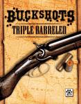 RPG Item: Buckshots: Triple-Barreled